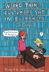 'Weird Things Customers Say in Bookshops' by Jen Campbell