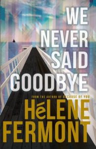 We Never Said Goodbye Cover Hi-Res