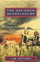 heynen-jim-the-one-room-schoolhouse-stories-about-the-boys